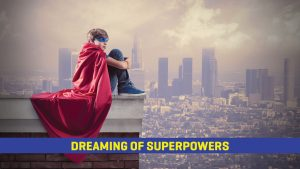 dreaming of superpowers